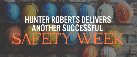 Hunter Roberts Delivers Another Successful Safety Week